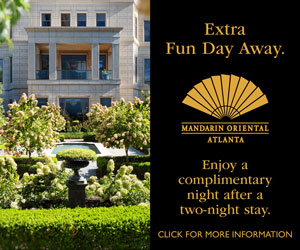 Mandarin Oriental Atlanta | Extra Fun Day Away | Advertisement